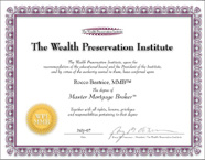 Certifed Master Mortgage Broker degree from the Wealth Preservation Institute: Rocco Beatrice